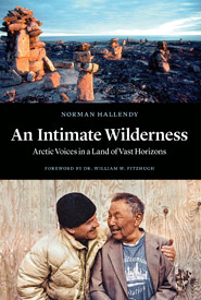 <i>An Intimate Wilderness: Arctic Voices in a Land of Vast Horizons</i> (Image courtesy Greystone Books)